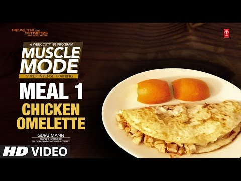 MEAL 1 – Chicken Omelette | MUSCLE MODE by Guru Mann | Health & Fitness