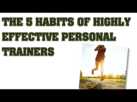 The 5 Habits of Highly Effective Personal Trainers – Kaizen Outdoor Fitness