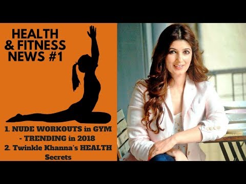 Health & Fitness News of the DAY #1 || Nude Workouts || Twinkle Khanna's Health Secrets