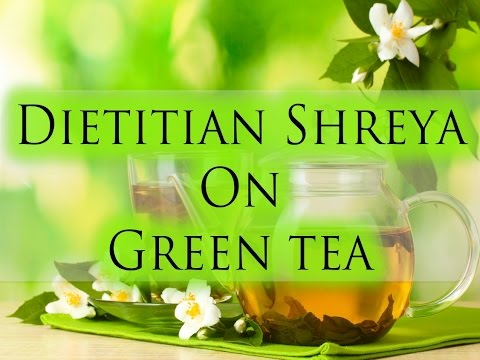 Dietitian Shreya | Green Tea | Pros n Cons |