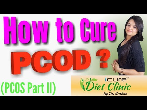 How to cure/reverse PCOD/PCOS ? part 2| Dietitian Krishna | iCure Diet Clinic