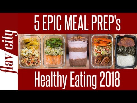 5 Healthy Meal Prep Recipes for 2018 – How To Meal Plan For The Week