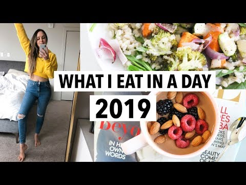 WHAT I EAT IN A DAY 2019 – Quick healthy meals + recipe ideas