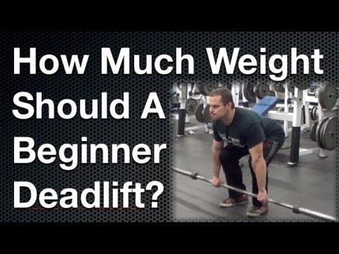How Much Weight Should a Beginner Deadlift ?