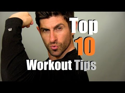 Top 10 Workout Tips   Muscle Building & Body Fat Burning Advice