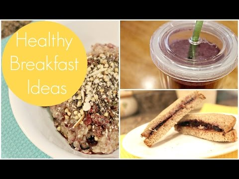 How To: Quick and Easy Breakfasts Ideas | Healthy Breakfast Recipes