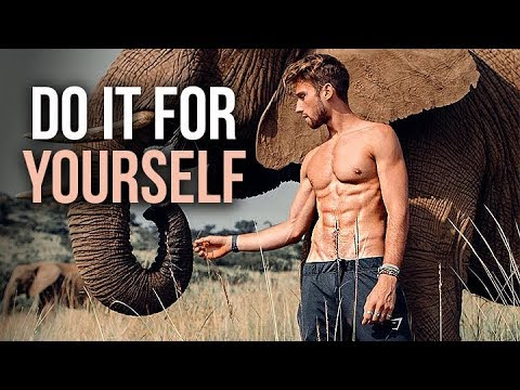 DO IT FOR YOURSELF – FITNESS MOTIVATION 2018 💪