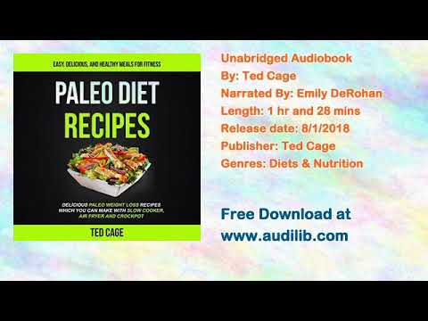 Paleo Diet Recipes: Easy, Delicious And Healthy Meals For Fitness Audiobook by Ted Cage