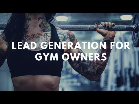 Fitness Marketing: Lead Generation For Gym Owners & Personal Trainers