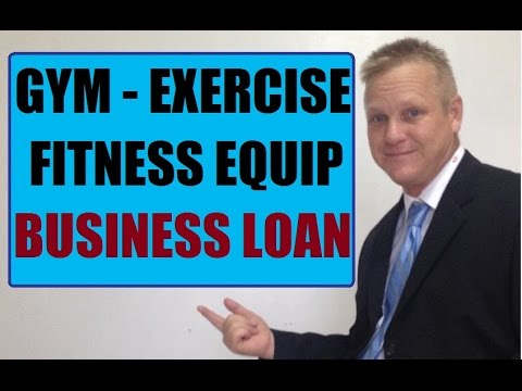 How To Get A Gym – Exercise Fitness Equipment Small Business Loan Fast