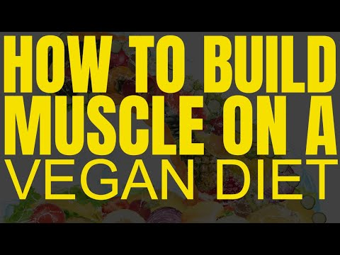 How to Build Muscle On A Vegan Diet – The In-Depth Guide