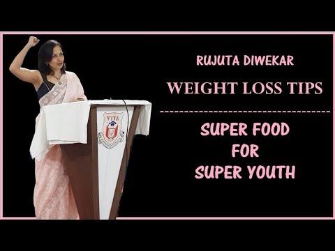 RUJUTA DIWEKAR | SUPER FOODS FOR WEIGHT LOSS