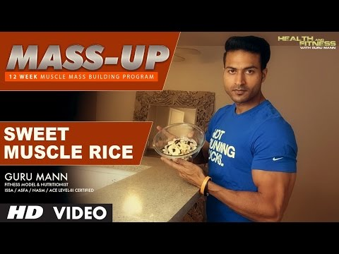 MASS UP-   Meal 04 | SWEET MUSCLE RICE Snack |  Designed & Created by Guru Mann