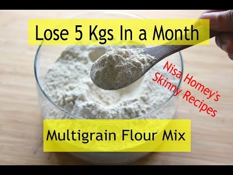 Lose 5 Kgs In A Month With Multigrain Atta/Flour Mix – Gluten Free Multigrain Flour For Weight Loss