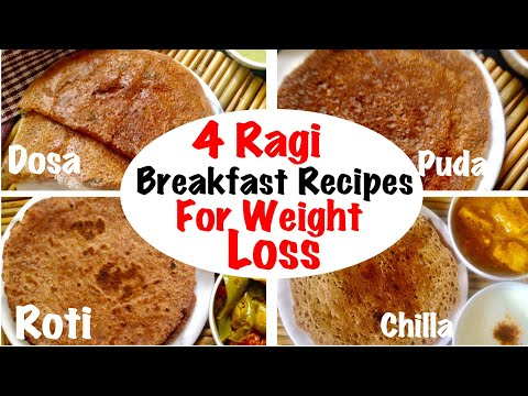 4 Ragi Breakfast Recipes for Weight Loss | How to Healthy finger Millet/ Ragi Roti, Dosa, Chilla