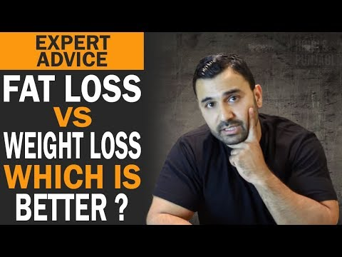 Fat Loss VS Weight Loss, Which is BETTER? (Hindi / Punjabi)