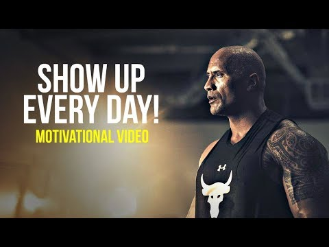 2018 MOTIVATION – Show Up Every Day! – Best Motivational Video for Workout
