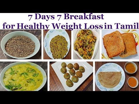 7 Days 7 Breakfast Recipes in Tamil || 7 Days 7 Healthy