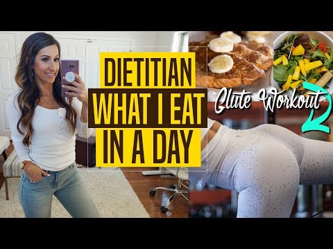 What I Eat In A Day – Glute Workout #Dietitian