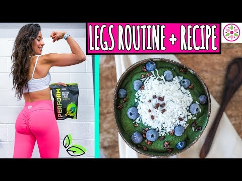 LEGS & GLUTES ROUTINE + PRE AND POST WORKOUT RECIPES! 🍑Rawvana