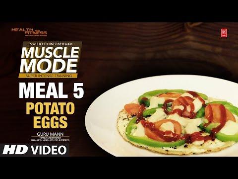MEAL  5 – Potato Eggs   MUSCLE MODE by Guru Mann   Health & Fitness
