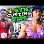Beginner Gym Tips #2: 5 Easy Tips for Cutting