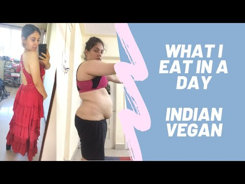 INDIAN VEGAN WHAT I EAT IN A DAY   NO DIET   NO RESTRICTION   NAOMI GANZU FITNESS