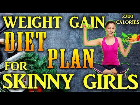 Weight gain diet plan for skinny girls | Women | 2200 calorie meal plan