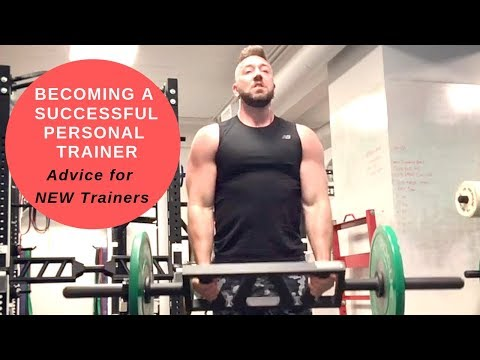 Becoming a Successful Personal Trainer – Advice for NEW Personal Trainers
