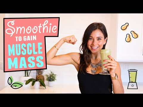 SMOOTHIE TO GAIN MUSCLE MASS & HEALTHY WEIGHT