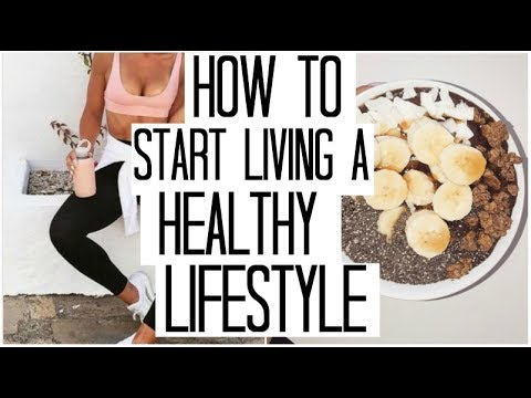 Tips for Starting a Healthy Lifestyle | How to Get Healthy