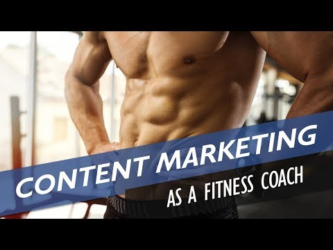 Best Content Marketing Strategy For Personal Trainers & Fitness Coaches
