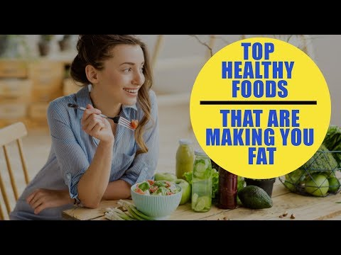 Top Healthy Foods That Are Making You Fat!! Fitness tips all| weight lose and  healthy lifestyleTips
