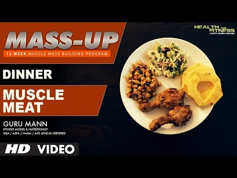 MASS UP- Meal 05   MUSCLE MEAT Dinner   Designed & Created by Guru Mann