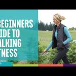 A Beginners Guide To Walking Fitness