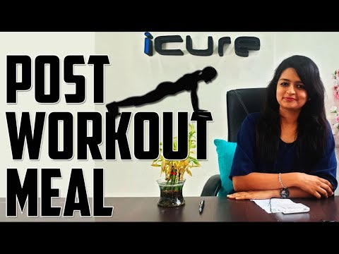 Post Workout Meal | What to Eat After Workout | iCURE | Dietitian Krishna