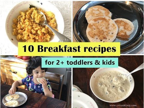 10 Breakfast Recipes ( for 2+ toddlers & kids ) – Indian toddler & kids breakfast recipes