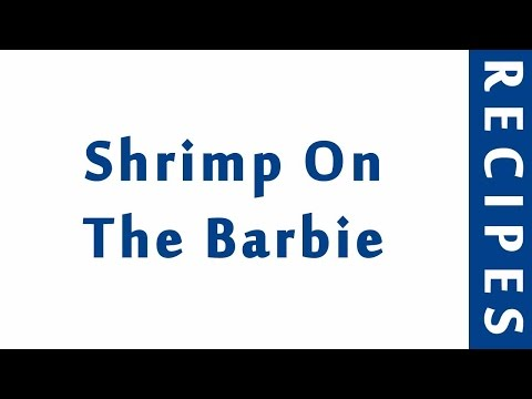 Shrimp On The Barbie | Barbecue Recipes | RECIPES LIBRARY