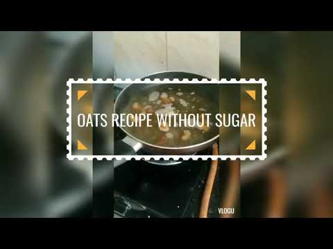 OATS RECIPE WITHOUT SUGAR| DIET FOR WEIGHT LOSS | REDUCE FAT