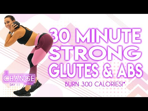 30 Minute Strong Glutes and Abs Workout 🔥Burn 300 Calories!* 🔥The CHANGE Challenge | Day 11
