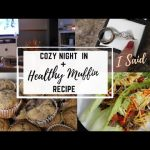COZY NIGHT IN + Healthy muffin recipe | Alexis Veal 2020