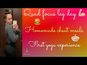 My First Yoga Experience | Homemade Cheat Meals | Quad Focused Workout with Explanations