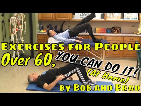 Exercises for People Over 60, YOU CAN DO IT! (At Home) by Bob and Brad