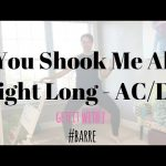 You Shook Me All Night Long – AC/DC | barre |dance fitness workouts|
