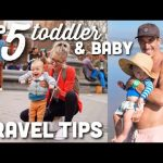 Top 5 Tips For Travel With A Toddler or Baby | Gear, Meals, & More!
